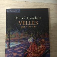 Libros: VELLES AMB V DE VIDA. Lote 151383986