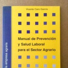 """Libros: MANUAL DE PREVENCIÓN Y SALUD LABORAL PARA EL SECTOR AGRARIO. """"V. CARO"""" . Lote 151387102"""
