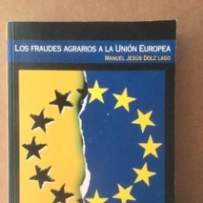 """Libros: LOS FRAUDES AGRARIOS A LA UNIÓN EUROPEA. """"M. JESÚS DOLZ"""". MINISTERIO. Lote 151388034"""