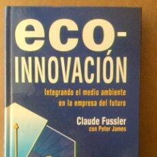 """Libros: ECO - INNOVACIÓN. INTEGRADO EN LA EMPRESA DEL FUTURO. """"CLAUDIA FUSSLER"""" MINDI PRENSA.. Lote 151388610"""