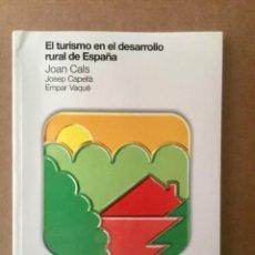 """Libros: EL TURISMO EN EL DESARROLLO RURAL DE ESPAÑA. """"J. CALS"""". MINISTERIO.. Lote 151389498"""