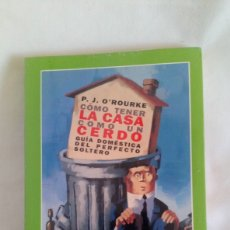 Libros: CÓMO TENER LA CASA COMO UN CERDO. Lote 151978598