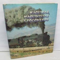 Libros: MAQUINAS, MAQUINISTAS Y FOGONEROS. MANOLO MARISTANY. FUNDACION DE FERROCARRILES ESPAÑOLES 1985. Lote 152753338