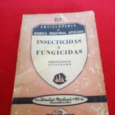 Libros: ENCICLOPEDIA DE QUIMICA INDUSTRIAL APLICADA INSECTICIDAS Y FUNGICIDAS EDITORIAL PAN AMÉRICA. Lote 152919336