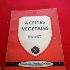 Libros: ACEITES VEGETALES PROFUSAMENTE ILUSTRADO EDITORIAL PAN AMÉRICA. Lote 152920104