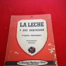 Libros: LA LECHE Y SUS DERIVADOS PRIMERA PARTE PROFUSAMENTE ILUSTRADO EDITORIAL PAN AMÉRICA. Lote 152920646