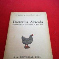Libros: DIETÉTICA AVICOLA LA ALIMENTACIÓN DE LAS GALLINAS Y OTRAS AVES. Lote 152921432