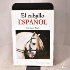 Libros: EL CABALLO ESPAÑOL . GARCÍA RÀFOLS, JÚLIA. Lote 155100818