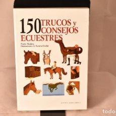 Libros: 150 TRUCOS Y CONSEJOS ECUESTRES . MADERA, PEDRO. Lote 155102450