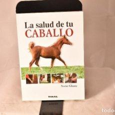 Libros: LA SALUD DE TU CABALLO . GLUNTZ, XAVIER. Lote 155104182