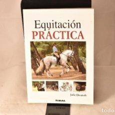 Libros: EQUITACIÓN PRÁCTICA . DEUTSCH, JULIE. Lote 155104790