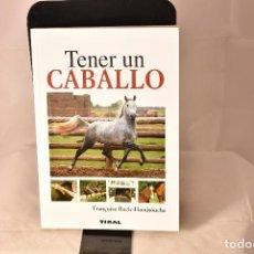 Libros: TENER UN CABALLO . RACIC-HAMITOUCHE, FRANÇOISE. Lote 155105066