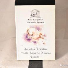 Libros: JORNADAS ECUESTRES . 2000 AÑOS DE NUESTRO CABALLO .. Lote 155138614