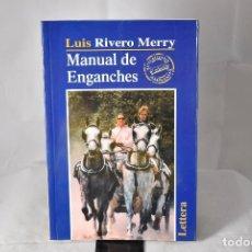 Libros: MANUAL DE ENGANCHES . RIVERO MERRY, LUIS. Lote 155141726