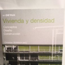 Libros: VIVIENDA Y DENSIDAD. CHRISTIAN SCHITTICH. BIRKHAUSER. EDITION DETAIL.. Lote 155208102
