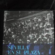 Libros: SEVILLA EN SU PLAZA DE TOROS A TRAVES DE LOS ARCHIVOS DE ABC. Lote 160147838