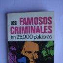 Libros: LIBRO LOS FAMOSOS CRIMINALES PARA EL COMPRADOR H*****E. Lote 160684878