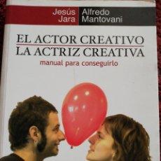 Libros: EL ACTOR CREATIVO. LA ACTRIZ CREATIVA. MANUAL PARA CONSEGUIRLO.. Lote 161368266