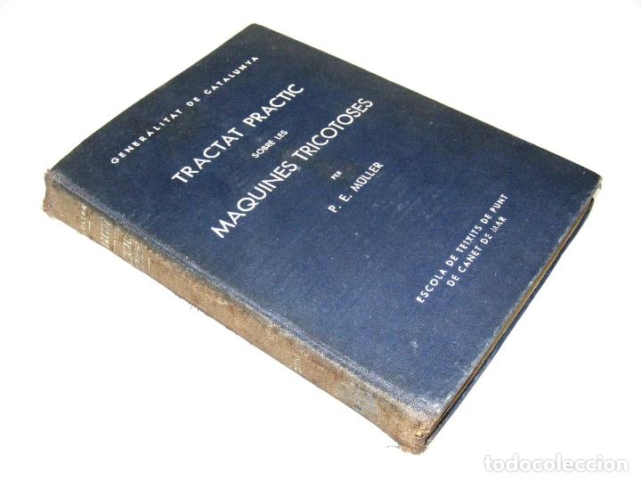 Libros: TRACTAT PRACTIC SOBRE LES MAQUINES TRICOTOSES - 1935 - P.E. MÜLLER.- INTERESANTE. - Foto 2 - 165720006