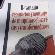 Libros: DEVANADO. REPARACIÓN Y MONTAJE DE MÁQUINAS ELÉCTRICAS Y TRANSFORMADORES.. Lote 166819274
