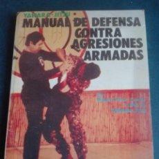 Libros: MANUAL DE DEFENSA CONTRA AGRESIONES ARMADAS AUTOR YAHARA GUICHU. Lote 167745188