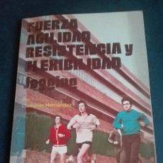 Libros: FUERZA AGILIDAD RESISTENCIA Y FLEXIBILIDAD POR CLEMENTE HERNÁNDEZ EDITORIAL ALAS. Lote 167745860