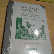 Libros: LA CUYNERA CATALANA FACSIMIL 1851 NUEVO CON SU PLASTICO. Lote 167814954