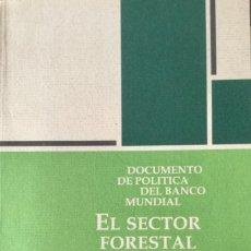 Libros: EL SECTOR FORESTAL. DOCUMENTO DE POLITICA DEL BANCO MUNDIAL. NUEVO. Lote 167844404