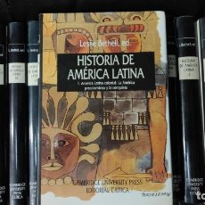 Libros: HISTORIA DE AMERICA LATINA 14 TOMOS LESLIE BETHELL, ED CAMBRIDGE UNIVERSITY PRESS CRITICA. Lote 171972074