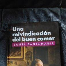 Libros: UNA REIVINDICACION DEL BUEN COMER SANTI SATAMARIA. Lote 222680300