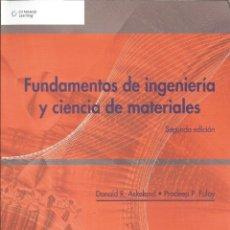 Libros: FUNDAMENTOS DE INGENIERÍA Y CIENCIA DE MATERIALES. D. ASKELAND-P. FULAY. INGENIERÍA DE MATERIALES. Lote 173078545