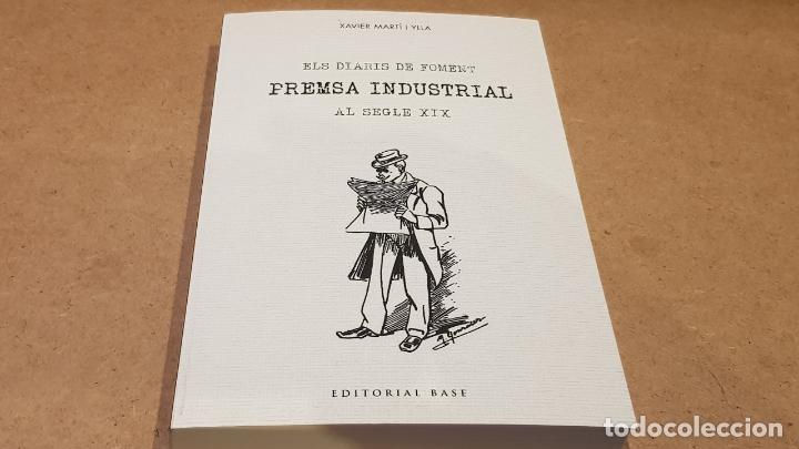 ELS DIARIS DE FOMENT / PREMSA INDUSTRIAL AL SEGLE XX / XAVIER MARTÍ I YLLA / ED: BASE. / COMO NUEVO. (Libros Nuevos - Ciencias, Manuales y Oficios - Otros)