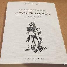 Libros: ELS DIARIS DE FOMENT / PREMSA INDUSTRIAL AL SEGLE XX / XAVIER MARTÍ I YLLA / ED: BASE. / COMO NUEVO.. Lote 174014592