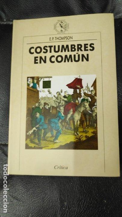 COSTUMBRES EN COMUN E.P. THOMPSON ( EDITORIAL CRITICA ) (Libros Nuevos - Ciencias, Manuales y Oficios - Otros)