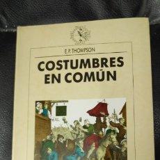 Libros: COSTUMBRES EN COMUN E.P. THOMPSON ( EDITORIAL CRITICA ). Lote 175781124