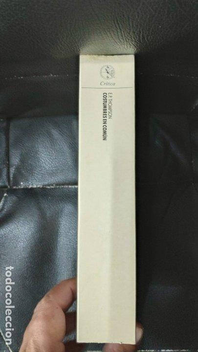 Libros: COSTUMBRES EN COMUN E.P. THOMPSON ( EDITORIAL CRITICA ) - Foto 3 - 175781124