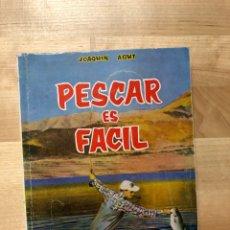 Libros: PESCAR ES FACIL - JOAQUIN AGUT. Lote 177086054