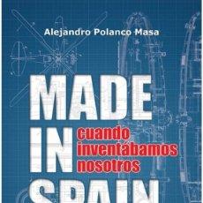 Libros: MADE IN SPAIN. CUANDO INVENTÁBAMOS NOSOTROS (A. POLANCO MASA) GLYPHOS 2015. Lote 180192016
