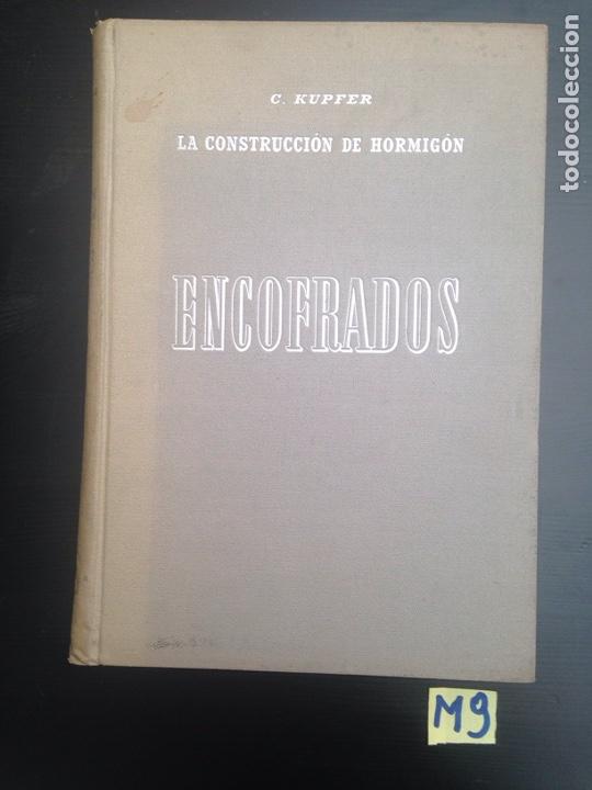 ENCOFRADOS. LA CONSTRUCCIÓN DE HORMIGÓN. C. KUPFER. ED. GUSTAVO GILI 1944. TAPAS DURAS. ILUSTRADO (Libros Nuevos - Ciencias, Manuales y Oficios - Otros)