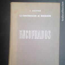 Libros: ENCOFRADOS. LA CONSTRUCCIÓN DE HORMIGÓN. C. KUPFER. ED. GUSTAVO GILI 1944. TAPAS DURAS. ILUSTRADO. Lote 181964318