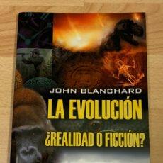 Libros: JOHN BLANCHARD. LA EVOLUCION, REALIDAD O FICCION?. Lote 218371918