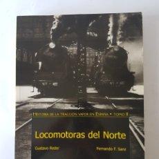 Libros: HISTORIA DE LA TRACCIÓN VAPOR EN ESPAÑA. TOMO II. LOCOMOTORAS DEL NORTE - GUSTAVO REDER. Lote 182691917