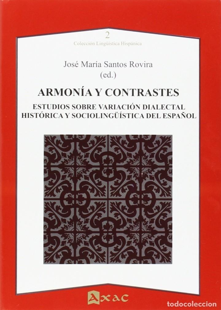ARMONÍA Y CONTRASTES. ESTUDIOS SOBRE LA VARIACIÓN DIALECTAL , HISTÓRICA Y SOCIOLOGÍA DEL ESPAÑOL (Libros Nuevos - Ciencias, Manuales y Oficios - Otros)