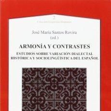 Libros: ARMONÍA Y CONTRASTES. ESTUDIOS SOBRE LA VARIACIÓN DIALECTAL , HISTÓRICA Y SOCIOLOGÍA DEL ESPAÑOL. Lote 182834042