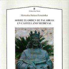 Libros: SOBRE EL ORDEN DE LAS PALABRAS EN CASTELLANO MEDIEVAL (MERCEDES SUÁREZ) AXAC 2017. Lote 182882536