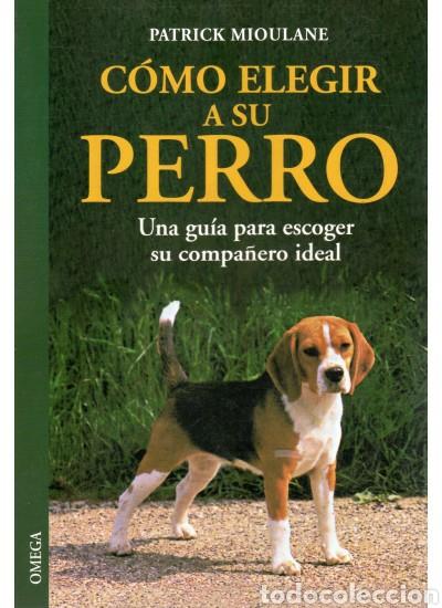 LIBRO COMO ELEGIR A SU PERRO (Libros Nuevos - Ciencias, Manuales y Oficios - Otros)