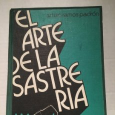 Libros: MARAVILLOSO LIBRO EL ARTE DE LA SASTRERIA AÑO 1977. Lote 183044387
