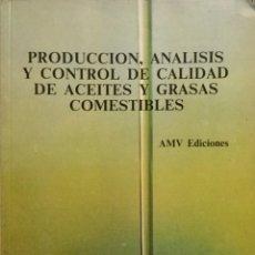 Libros: PRODUCCIÓN, ANÁLISIS Y CONTROL DE CALIDAD DE ACÉITES Y GRASAS COMESTIBLES. NUEVO. Lote 183257011