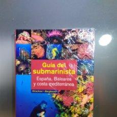 Libros: LIBRO GUÍA DEL SUBMARINISTA: ESPAÑA, BALEARES Y COSTA MEDITERRÁNEA. Lote 183573361