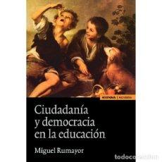 Libros: CIUDADANÍA Y DEMOCRACIA EN LA EDUCACIÓN (MIGUEL RUMAYOR) EUNSA 2008. Lote 183692637